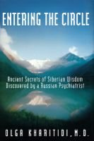 Entering the Circle - The Secrets of Ancient Siberian Wisdom Discovered by a Russian Psychiatrist (Hardcover): Olga Kharitidi