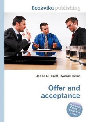 Offer and Acceptance (Paperback): Jesse Russell, Ronald Cohn