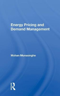 Energy Pricing and Demand Management (Hardcover): Mohan Munasinghe