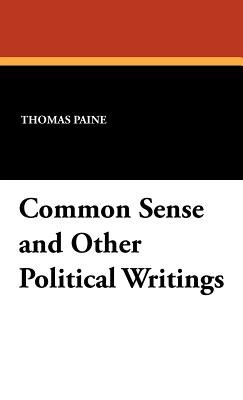 Common Sense and Other Political Writings (Hardcover): Thomas Paine