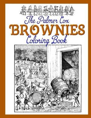 The Palmer Cox Brownies Coloring Book (Paperback): Palmer Cox