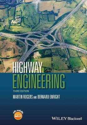 Highway Engineering (Paperback, 3rd Edition): Martin Rogers, Bernard Enright