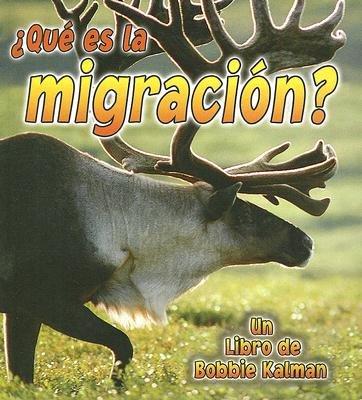 Que es La Migracion? (Spanish, Paperback): John Crossingham, Bobbie Kalman
