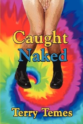 Caught Naked (Paperback): Terry Temes