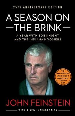 A Season on the Brink - A Year with Bob Knight and the Indiana Hoosiers (Paperback): John Feinstein