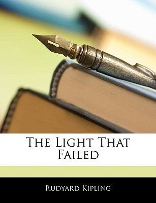The Light That Failed (Paperback): Rudyard Kipling