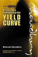 Analysing and Interpreting the Yield Curve (Hardcover): Moorad Choudhry
