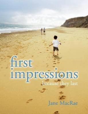 First Impressions - Because they Last (Paperback): Jane MacRae