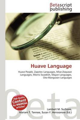 Huave Language (Paperback): Lambert M. Surhone, Mariam T. Tennoe, Susan F. Henssonow
