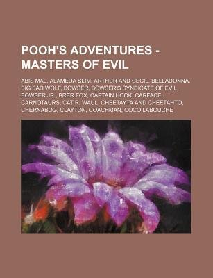 Pooh's Adventures - Masters of Evil - Abis Mal, Alameda Slim, Arthur and Cecil, Belladonna, Big Bad Wolf, Bowser,...