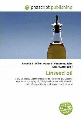 Linseed Oil (Paperback): Frederic P. Miller, Agnes F. Vandome, John McBrewster