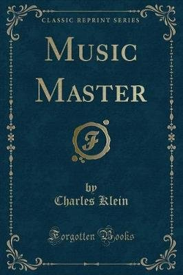 Music Master (Classic Reprint) (Paperback): Charles Klein
