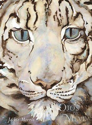 Ojos de Nieve (Spanish, Hardcover): Jackie Morris