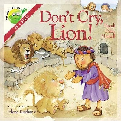 Don't Cry Lion (Paperback): Dandi Daley Mackall