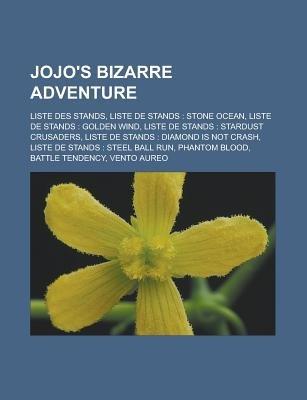 Jojo's Bizarre Adventure - Liste Des Stands, Liste de Stands