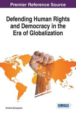 Defending Human Rights and Democracy in the Era of Globalization (Electronic book text): Christina Akrivopoulou