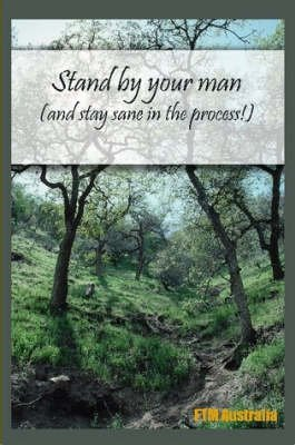 Stand by Your Man (and Stay Sane in the Process!) (Paperback): Craig Andrews (Editor)