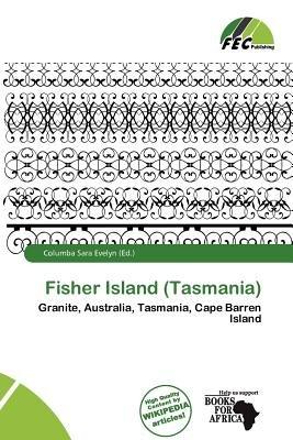 Fisher Island (Tasmania) (Paperback): Columba Sara Evelyn