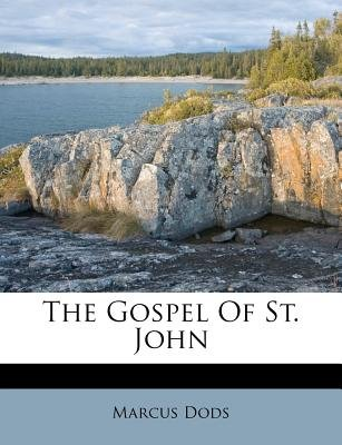 The Gospel of St. John (Paperback): Marcus Dods