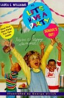 Let's Have a Party #1:School's out (Paperback): Laura E Williams