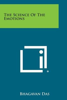 The Science of the Emotions (Paperback): Bhagavan Das