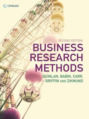 Business Research Methods (Paperback, 2nd edition): Barry Babin, Jon Carr, Mitch Griffin, William Zikmund, Christina Quinlan