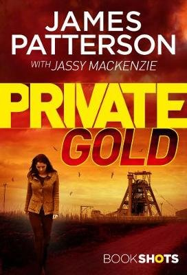 Private Gold (Paperback): James Patterson, Jassy Mackenzie