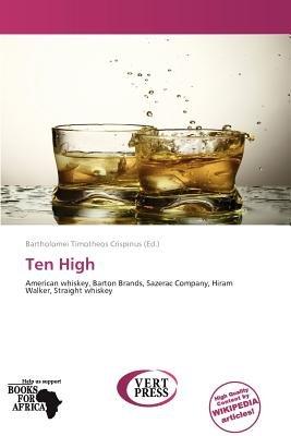 Ten High (Paperback): Bartholomei Timotheos Crispinus