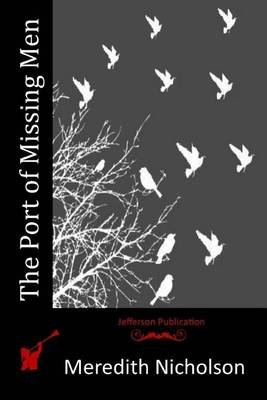 The Port of Missing Men (Paperback): Meredith Nicholson