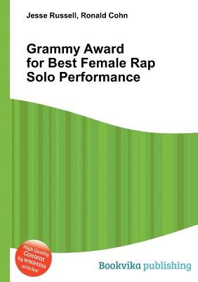Grammy Award for Best Female Rap Solo Performance (Paperback): Jesse Russell, Ronald Cohn
