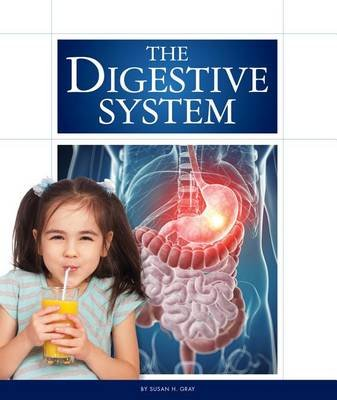 The Digestive System (Hardcover): Susan H. Gray