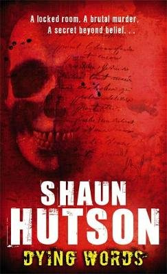 Dying Words (Paperback, New Ed): Shaun Hutson