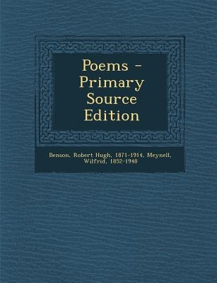 Poems - Primary Source Edition (Paperback): Robert Hugh Benson, Wilfrid Meynell