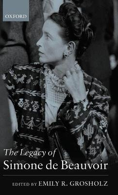 The Legacy of Simone de Beauvoir (Hardcover): Emily R. Grosholz