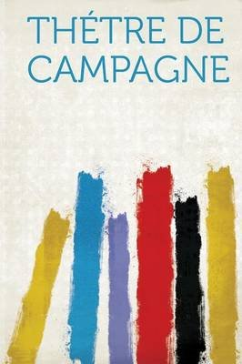 Thetre de Campagne (French, Paperback): Hard Press