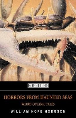 Horrors From The Haunted Seas - Weird Oceanic Tales (Paperback): William Hope Hodgson