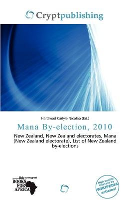Mana By-Election, 2010 (Paperback): Hardmod Carlyle Nicolao
