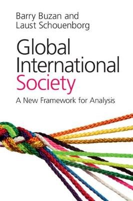 Global International Society - A New Framework for Analysis (Paperback): Barry Buzan, Laust Schouenborg
