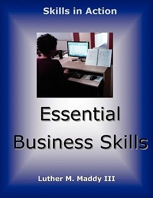 Essential Business Skills (Paperback): Luther M Maddy