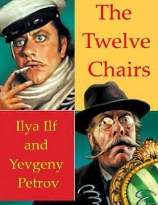 The Twelve Chairs (Electronic book text): Ilya Ilf, Yevgeny Petrov