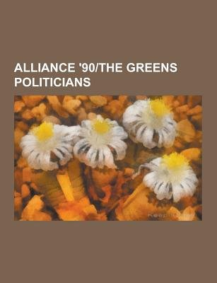 Alliance '90-The Greens Politicians - Alexander Bonde, Andreas Schulze, Andrea Fischer, Angelika Beer, Anja Hajduk, Anna...