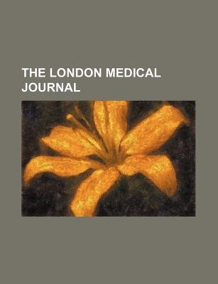 The London Medical Journal (Paperback): Anonymous