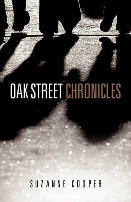 Oak Street Chronicles (Paperback): Suzanne Cooper