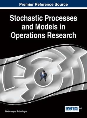 Stochastic Processes and Models in Operations Research (Electronic book text): Neelamegam Anbazhagan