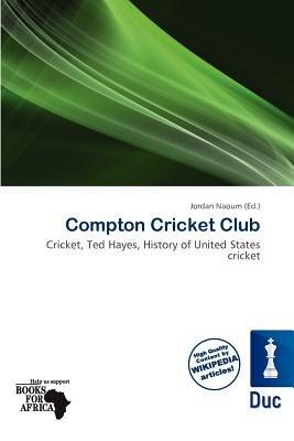 Compton Cricket Club (Paperback): Jordan Naoum
