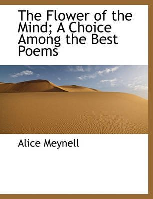 The Flower of the Mind; A Choice Among the Best Poems (Large print, Paperback, large type edition): Alice Meynell