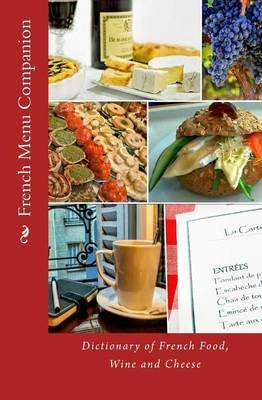 French Menu Companion - Dictionary of French Food, Wine and Cheese (Paperback): T William Walker
