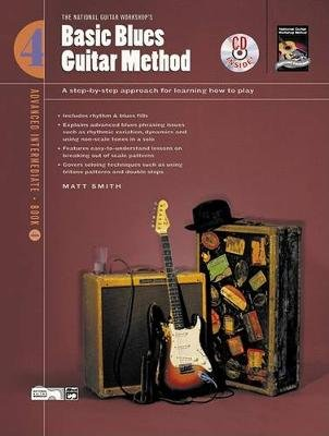 Basic Blues Guitar Method, Bk 4 - A Step-By-Step Approach for Learning How to Play, Book & CD (Paperback): Matt Smith