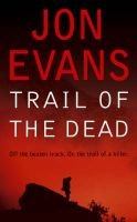 Trail of the Dead (Paperback): Jonathan Evans