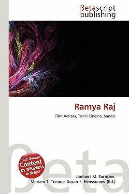 Ramya Raj (Paperback): Lambert M. Surhone, Mariam T. Tennoe, Susan F. Henssonow